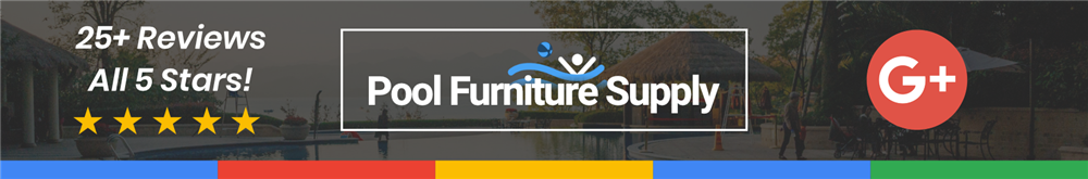 5 Star Google Rating Pool Furniture Supply