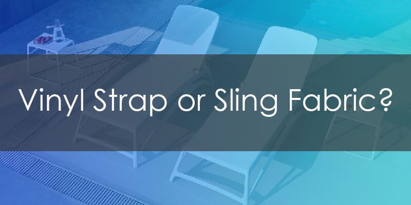 Which is Better? Vinyl Strap or Sling Fabric Chaise Lounge